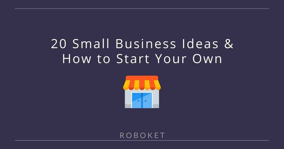 20 Small Business Ideas and How to Start Your Own