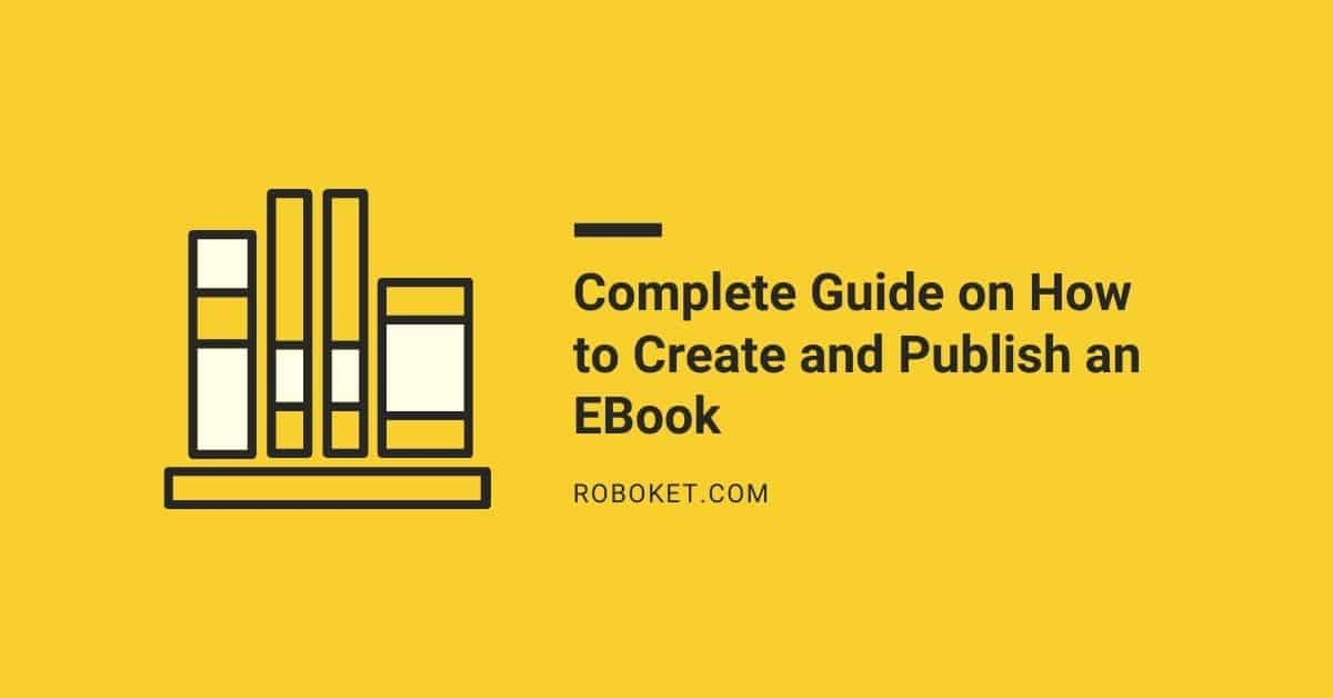 Complete Guide on How to Create and Publish an Ebook