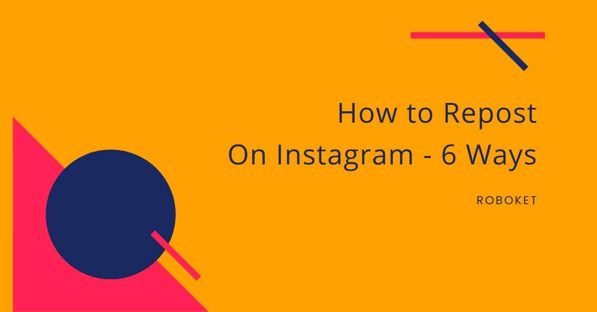How to Repost on Instagram – 6 Ways