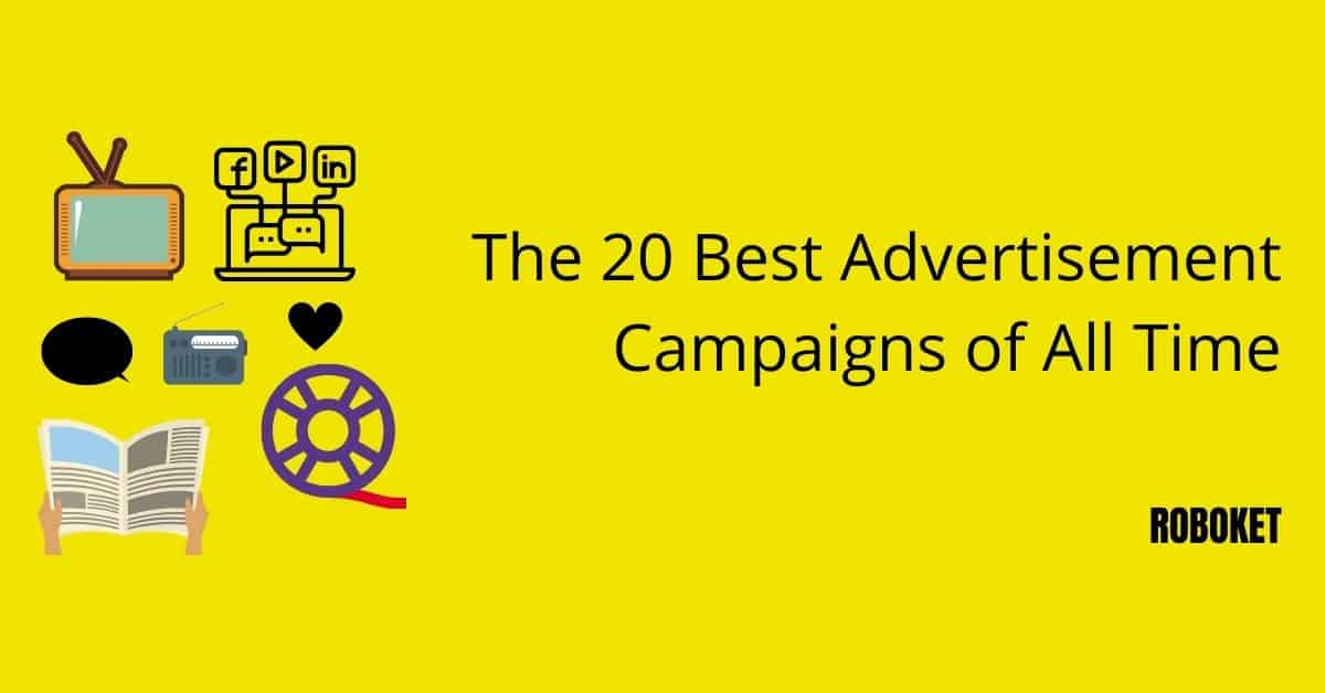 The 20 Best Advertisement Campaigns Of All Time