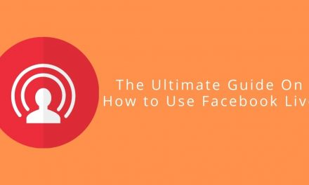 The Ultimate Guide On How to Use Facebook Live