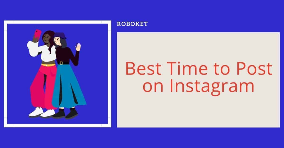 When Is the Best Time to Post on Instagram in 2020?
